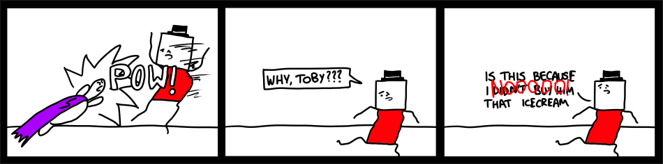 But Why Toby???
